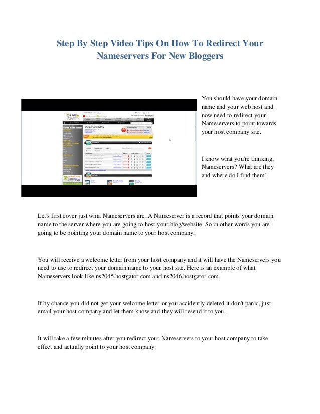 Step By Step Video Tips On How To Redirect Your Nameservers For New Bloggers You should have your domain name and your web...