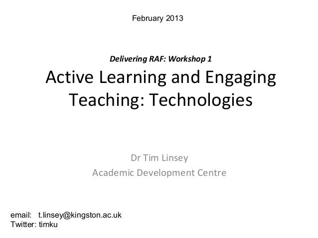 February 2013                          Delivering RAF: Workshop 1         Active Learning and Engaging            Teaching...