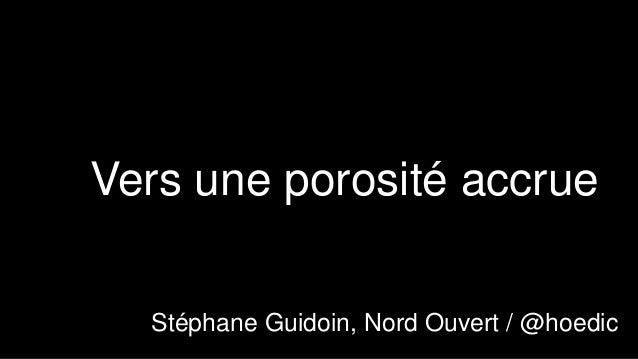 Vers une porosité accrue  Stéphane Guidoin, Nord Ouvert / @hoedic