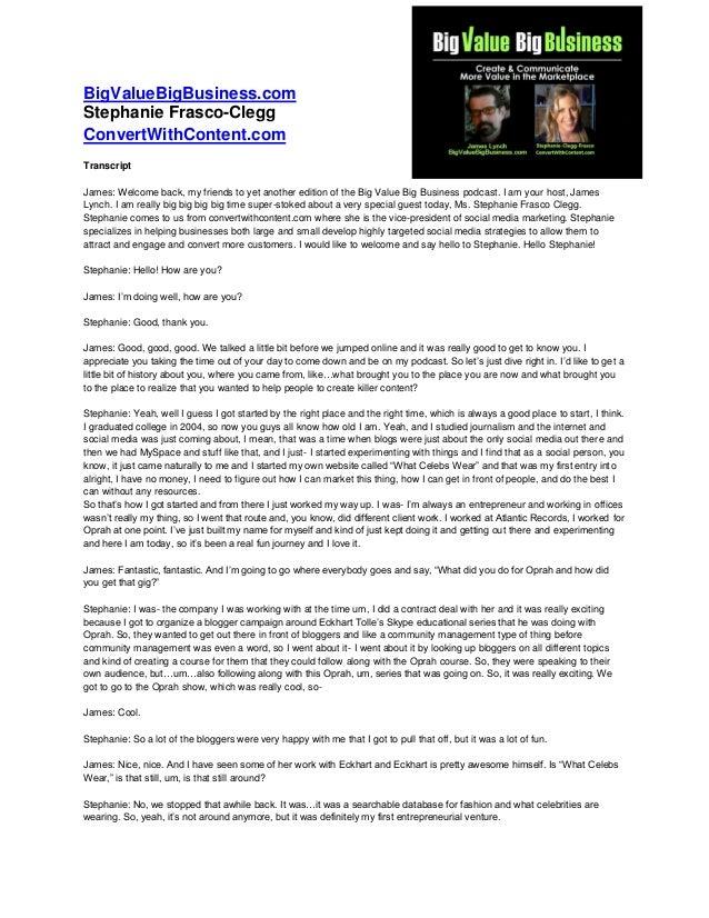 BigValueBigBusiness.com Stephanie Frasco-Clegg ConvertWithContent.com Transcript James: Welcome back, my friends to yet an...