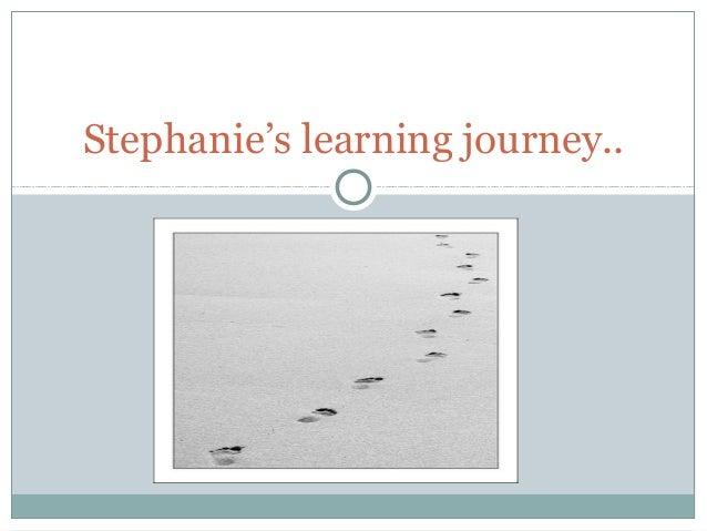 Stephanie's learning journey..