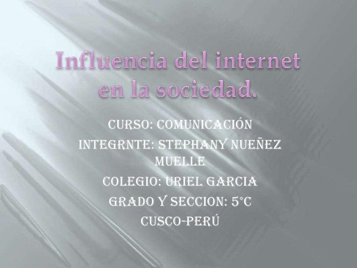 CURSO: COMUNICACIÓNINTEGRNTE: STEPHANY NUEÑEZ          MUELLE   COLEGIO: URIEL GARCIA    GRADO Y SECCION: 5°C        CUSCO...