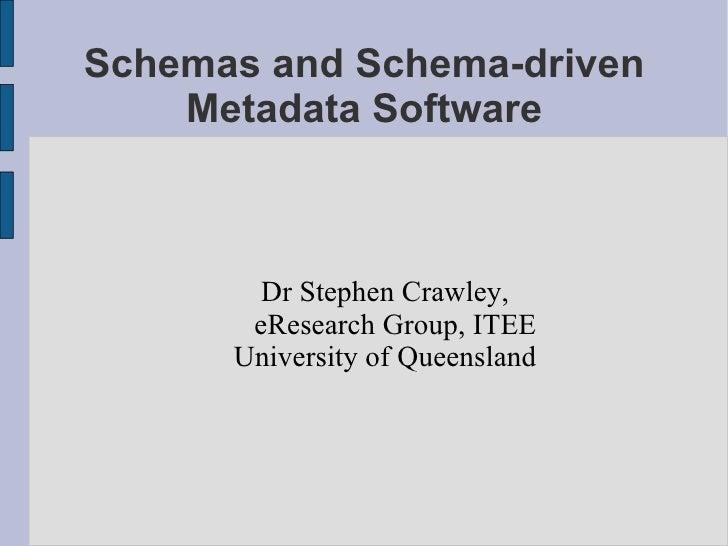Schemas and Schema-driven Metadata Software