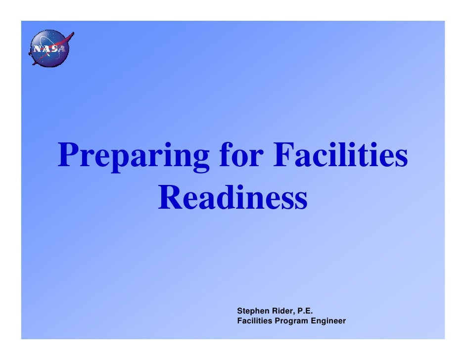 Preparing for Facilities      Readiness            Stephen Rider, P.E.            Facilities Program Engineer