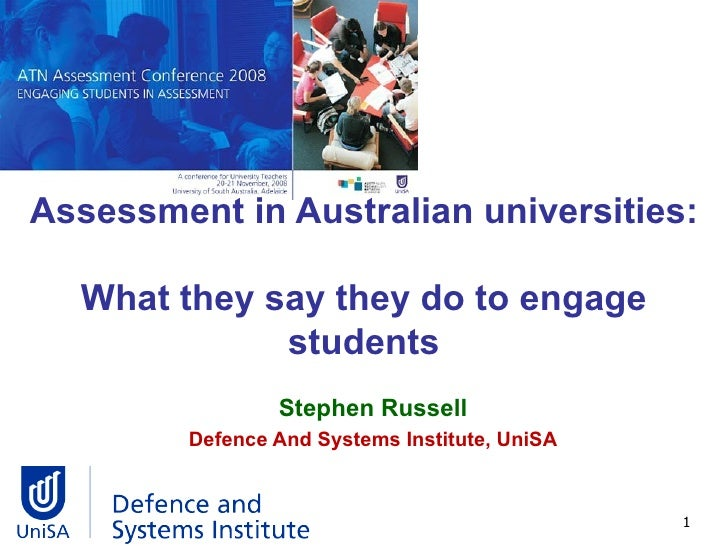 Assessment in Australian universities:  What they say they do to engage students Stephen Russell Defence And Systems Insti...
