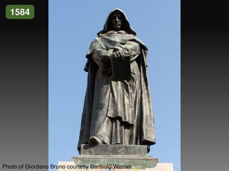 1584<br />Photo of Giordano Bruno courtesy Berthold Werner<br />