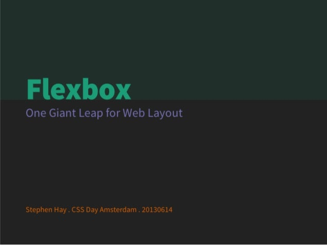 Flexbox: One Giant Leap for Web Layout (CSS Day 2013)