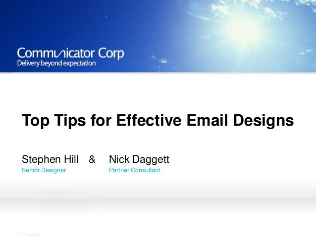 title to go here and hereNames of presenters to go hereStephen HillSenior DesignerTop Tips for Effective Email DesignsNick...