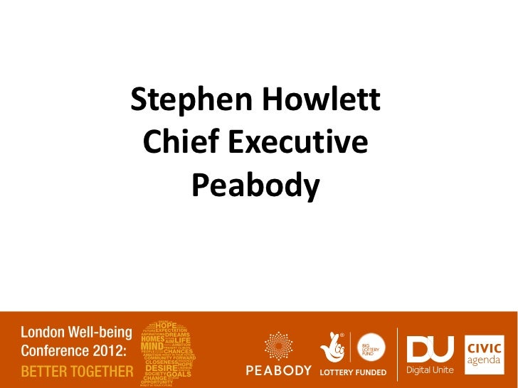 Stephen Howlett Chief Executive    Peabody