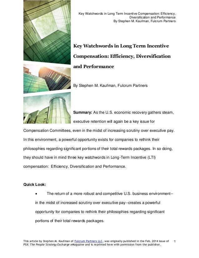 Key Watchwords in Long Term Incentive Compensation: Efficiency, Diversification and Performance By Stephen M. Kaufman, Ful...