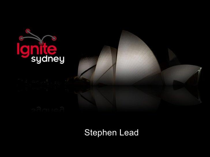 Stephen Lead   Ignite