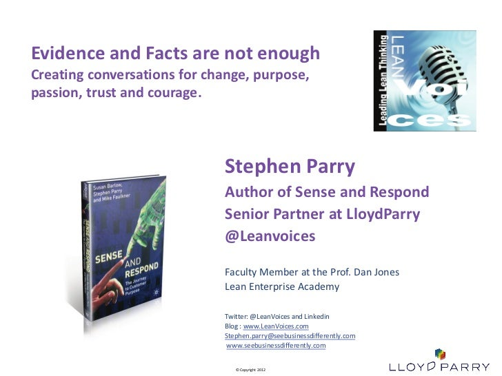 Evidence and Facts are not enoughCreating conversations for change, purpose,passion, trust and courage.                   ...