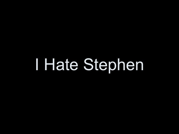 I Hate Stephen