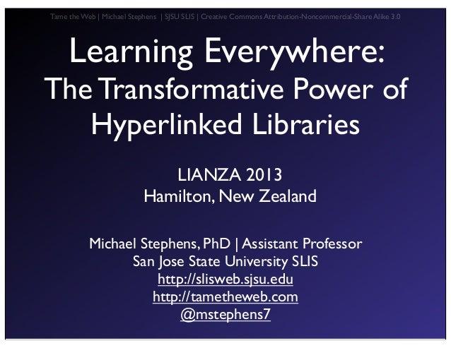 LIANZA: Learning Everywhere