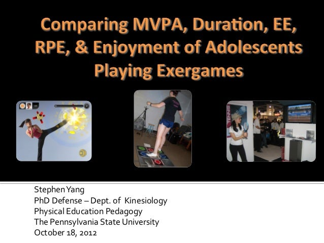 Stephen Yang 2012 PhD defense - Comparing MVPA, EE, RPE, & Enjoyment in Adolescents Playing Exergames
