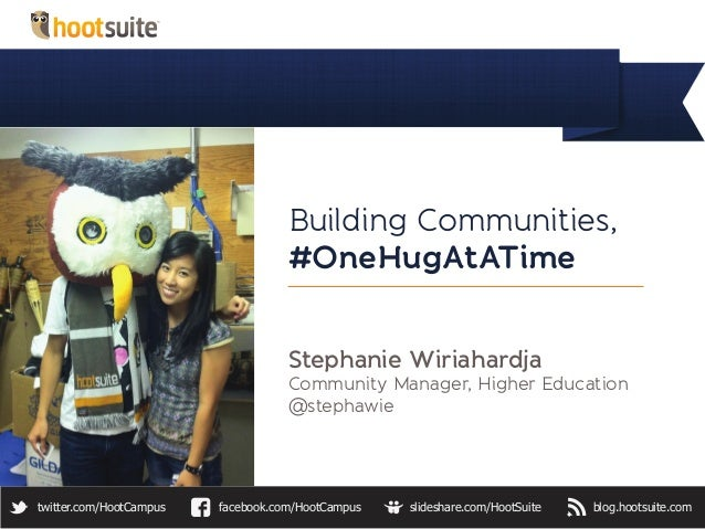 Building Communities,                                    #OneHugAtATime                                    Stephanie Wiria...