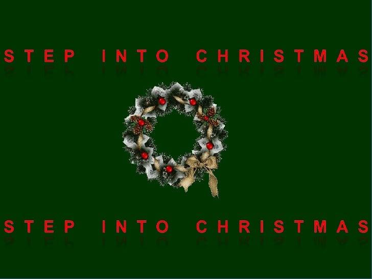Step Into Christmas<br />Step Into Christmas<br />Step Into Christmas<br />Step Into Christmas<br />