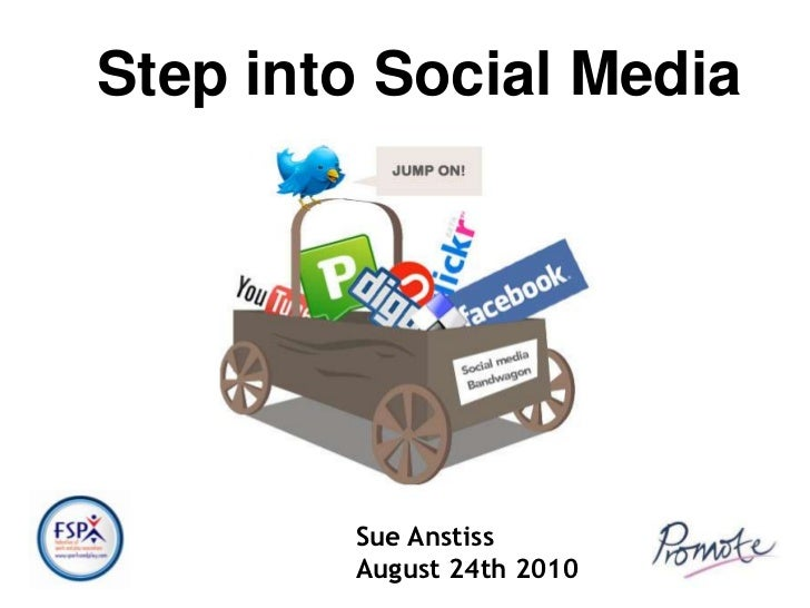 Step into Social Media<br />Sue Anstiss<br />August 24th 2010<br />