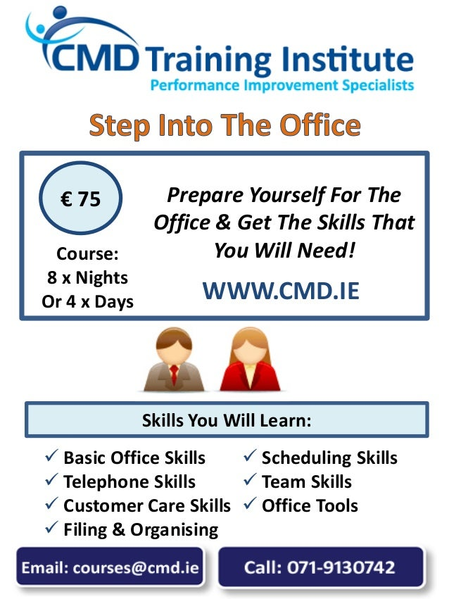  Basic Office Skills  Telephone Skills  Customer Care Skills  Filing & Organising  Scheduling Skills  Team Skills  ...