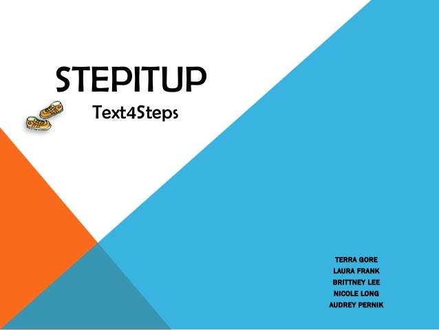 STEPITUP Text4Steps               TERRA GORE              LAURA FRANK              BRITTNEY LEE               NICOLE LONG ...