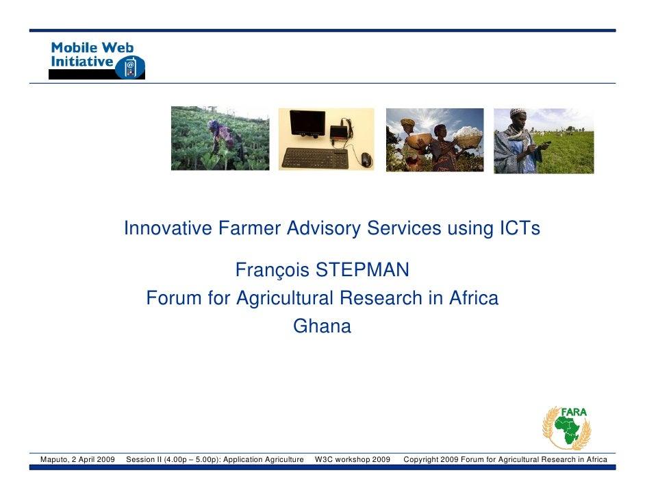 Innovative Farmer Advisory Services using ICTs                                        François STEPMAN                    ...