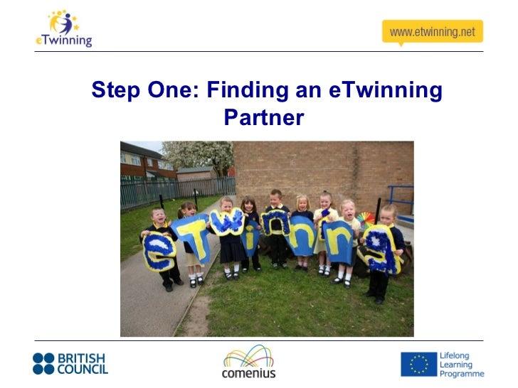 Step One: Finding an eTwinning            Partner