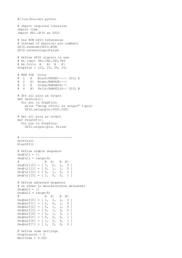 #!/usr/bin/env python # Import required libraries import time import RPi.GPIO as GPIO # Use BCM GPIO references # instead ...