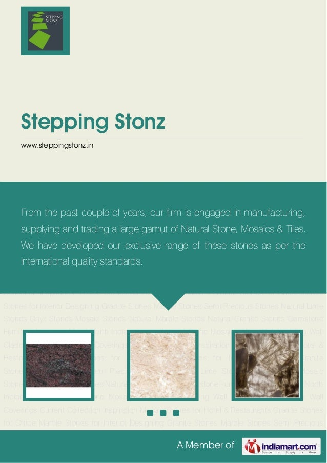 A Member ofStepping Stonzwww.steppingstonz.inGranite Stones Marble Stones Semi Precious Stones Natural Lime Stones Onyx St...