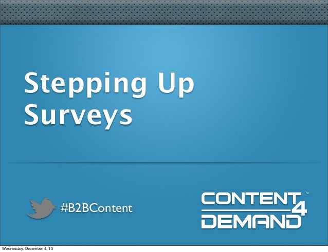 Stepping up surveys in content campaigns