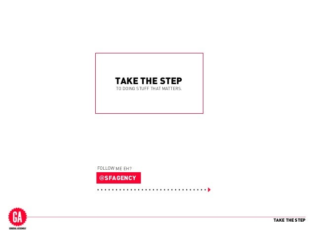 TAKE THE STEP TAKE THE STEP @SFAGENCY FOLLOW ME EH? TO DOING STUFF THAT MATTERS.
