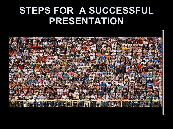 Steps for  a successful presentation