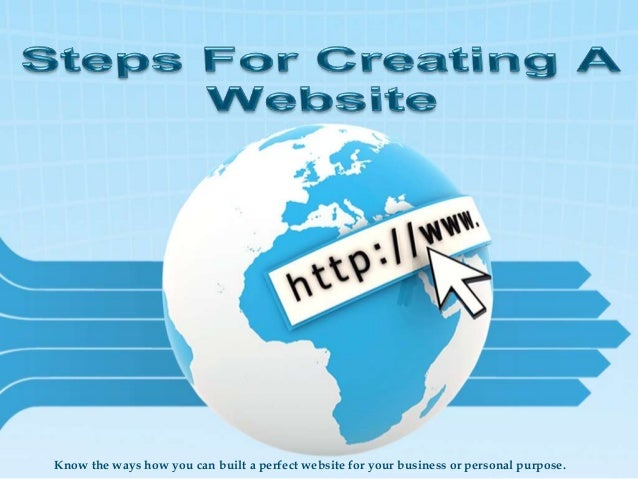 Know the ways how you can built a perfect website for your business or personal purpose.