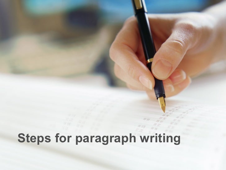 What are the steps in writing a good paragraph