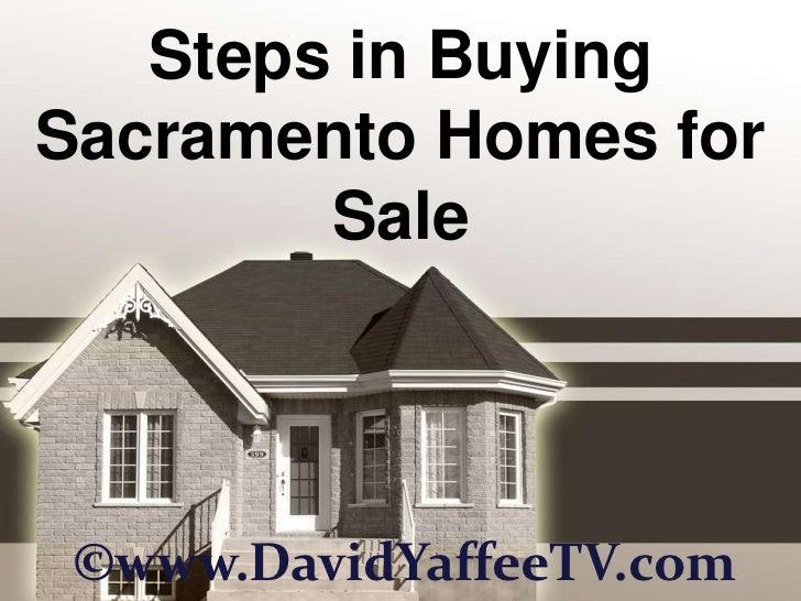 Steps in Buying Sacramento Homes for Sale<br />©www.DavidYaffeeTV.com<br />