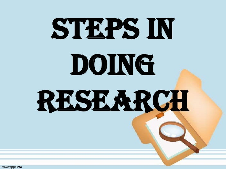 Steps in doing research