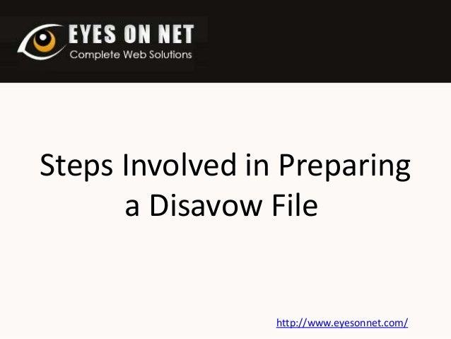 Steps Involved in Preparing a Disavow File  http://www.eyesonnet.com/
