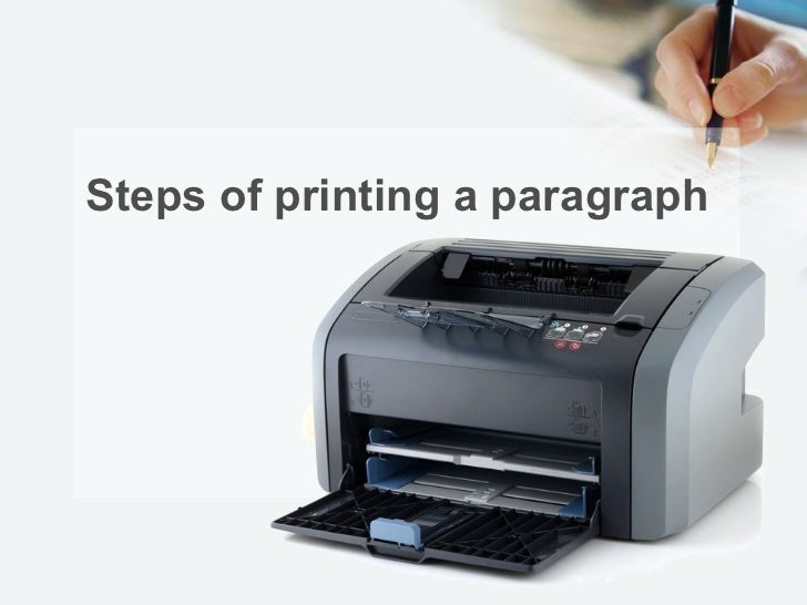 Steps of printing a paragraph