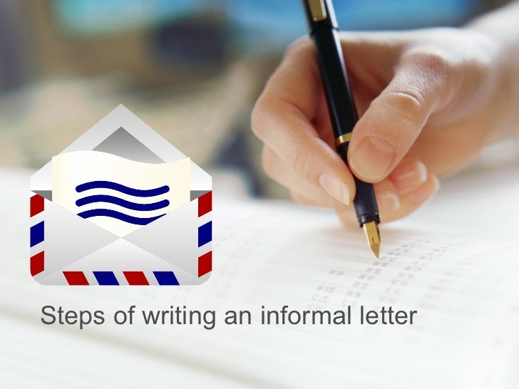 Steps of writing an informal letter