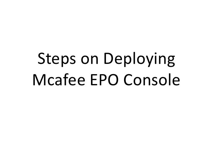 Steps on Deploying Mcafee EPO Console<br />