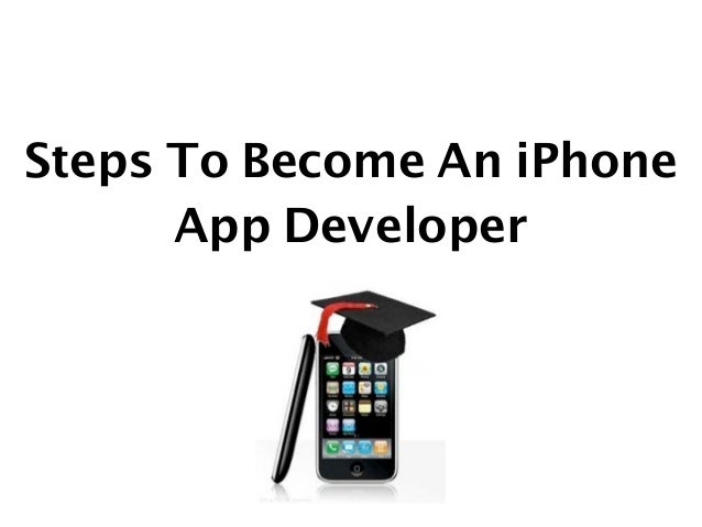 Steps To Become An iPhone      App Developer