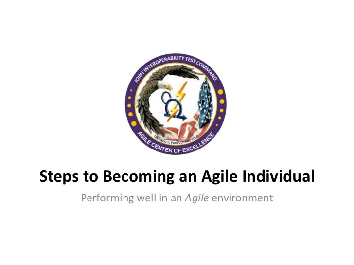 Steps to Becoming an Agile Individual     Performing well in an Agile environment