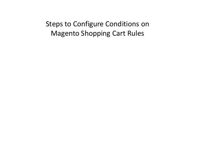 Steps to Configure Conditions on Magento Shopping Cart Rules