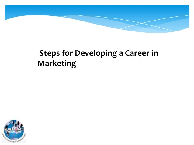 Steps for Developing a Career in Marketing
