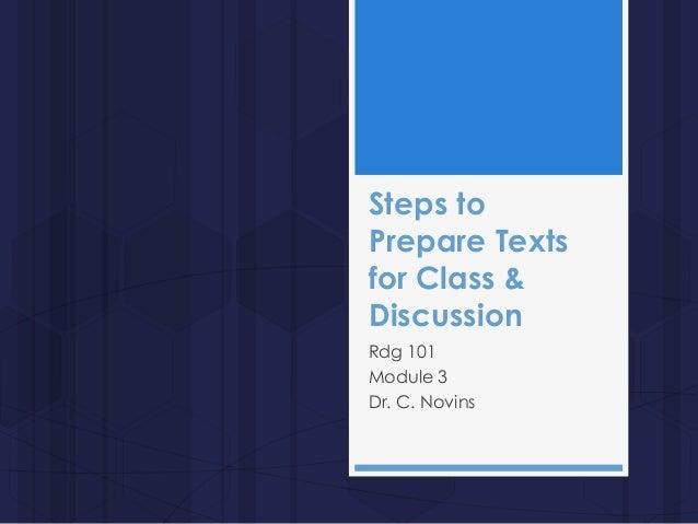 Steps to Prepare Texts for Class & Discussion Rdg 101 Module 3 Dr. C. Novins