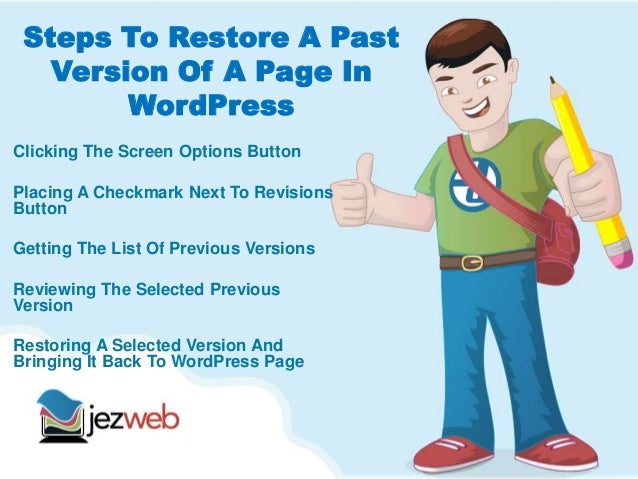 Steps To Restore A PastVersion Of A Page InWordPressClicking The Screen Options ButtonPlacing A Checkmark Next To Revision...