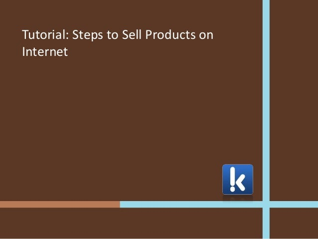 Tutorial - Steps to Sell Products on Internet
