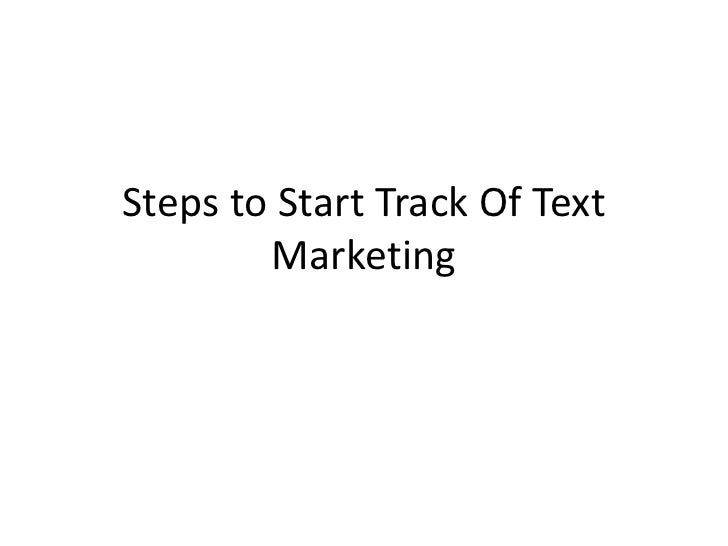 Steps to Start Track Of Text Marketing<br />