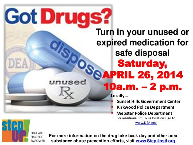 For more information on the drug take back day and other area substance abuse prevention efforts, visit www.StepUpstl.org ...