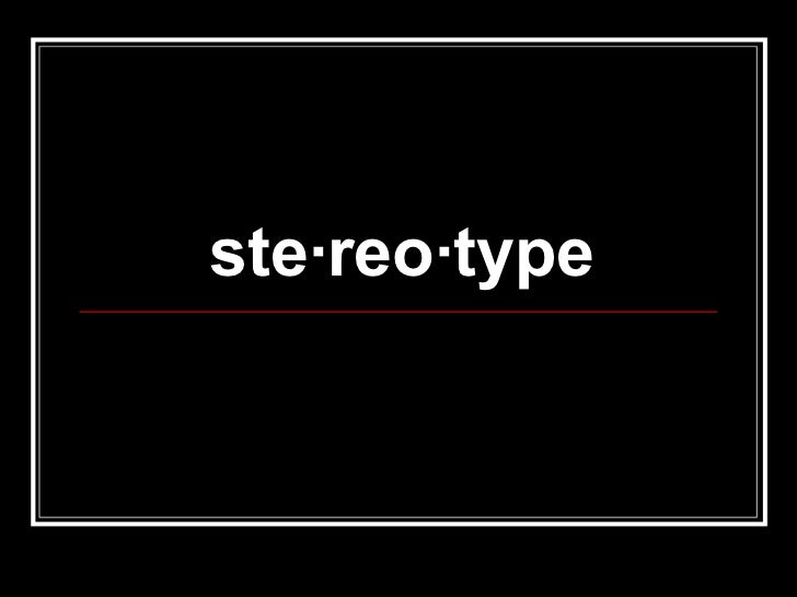 ste·reo·type