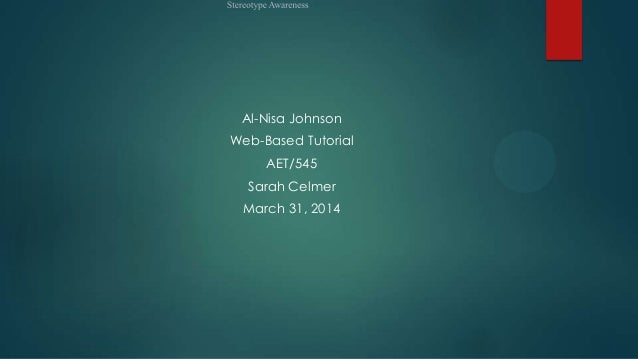 Al-Nisa Johnson Web-Based Tutorial AET/545 Sarah Celmer March 31, 2014